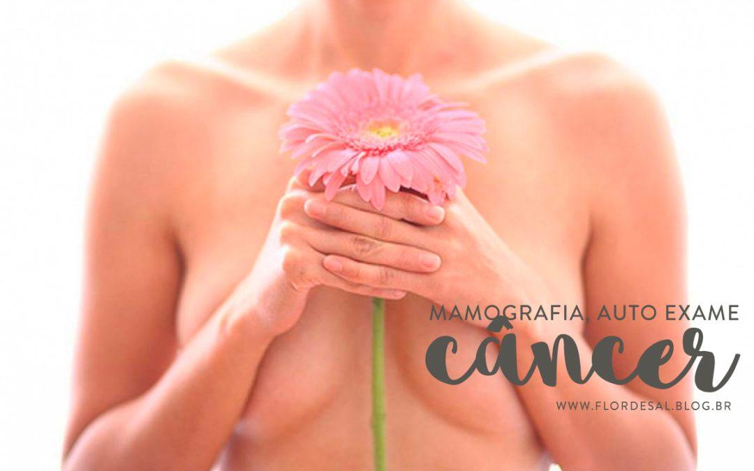 Mamografia, Auto Exame, Amamentação e Câncer – #florescontraocancer