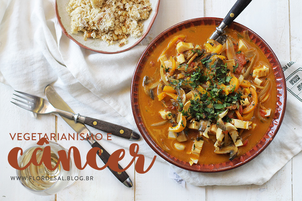 Alimentação Vegetariana e Câncer – #florescontraocancer